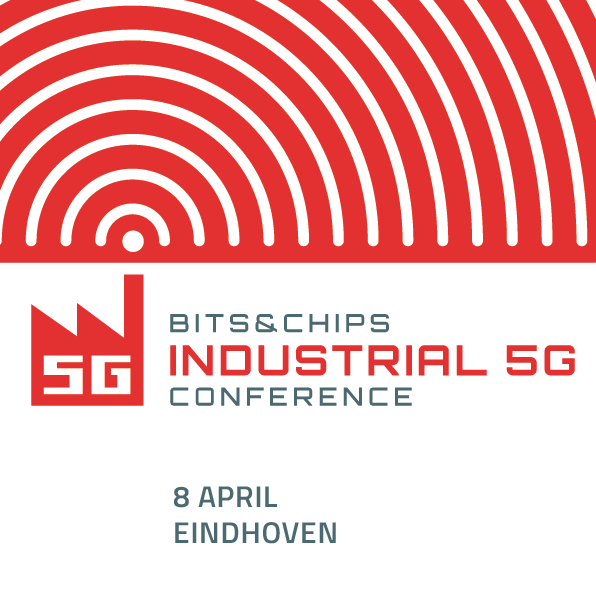 Bits&Chips Industrial 5G Conference 2020